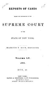 Reports of Cases Heard and Determined in the Supreme Court of the State of New York: Volume 55
