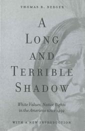 A Long and Terrible Shadow: White Values, Native Rights in the Americas