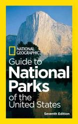 National Geographic Guide To National Parks Of The United States Book PDF