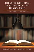 The Understanding of Adultery in the Hebrew Bible PDF