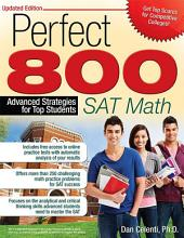 Perfect 800: SAT Math: Advanced Strategies for Top Students, Edition 2