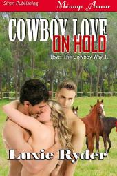 Cowboy Love on Hold [Love: The Cowboy Way 1]