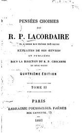 Pensées choisies du R.P. Lacordaire ... extraités de ses œuvres et publiées sous la direction du R.P. Chocarne ...