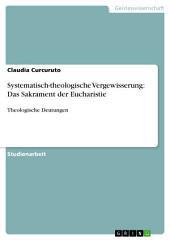 Systematisch-theologische Vergewisserung: Das Sakrament der Eucharistie: Theologische Deutungen