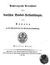 Protokolle der deutschen Bundes-Versammlung. (19 Bde. Nachträgliche Aktenstücke ... als Anhang zu den Protokollen, 5 Bde.).