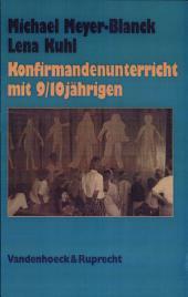 Konfirmandenunterricht mit 9/10jähringen: Planung und praktische Gestaltung
