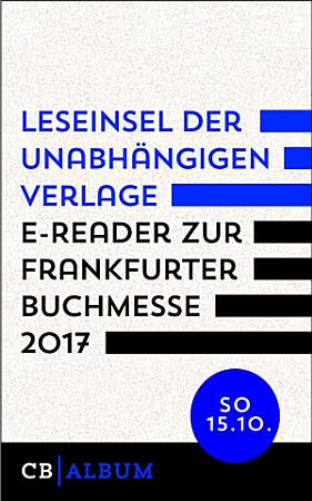 Leseinsel der unabh  ngigen Verlage   E Reader f  r Sonntag  15  Oktober 2017 PDF