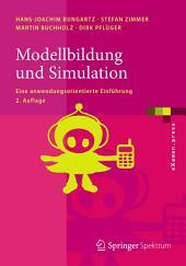 Modellbildung und Simulation: Eine anwendungsorientierte Einführung, Ausgabe 2