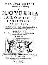 Theodori Antonii Peltani In proverbia Salamonis paraphrasis et Scholia