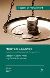 Money and Calculation: Economic and Sociological Perspectives