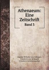Athenaeum: Eine Zeitschrift: Bände 1-3