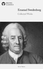 Delphi Collected Works of Emanuel Swedenborg (Illustrated)