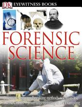 DK Eyewitness Books: Forensic Science: Discover the Groundbreaking Methods Scientists Use to Solve Crimes—from Fingerprinting to DNA Sampling