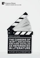 The Careers of Burt Lancaster and Kirk Douglas as Referenced in Literature PDF