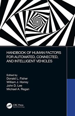 Handbook of Human Factors for Automated, Connected, and Intelligent Vehicles