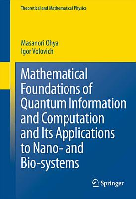 Mathematical Foundations of Quantum Information and Computation and Its Applications to Nano  and Bio systems PDF