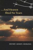 And Heaven Shed No Tears