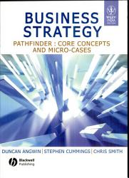 Business Strategy Pathfinder Core Concepts And Micro Cases Book PDF