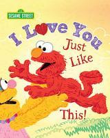 I Love You Just Like This   Sesame Street  PDF