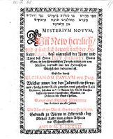 Mysterium novum  Ein     bewei   nach der Hebr  er Cabala  da   aigentlich der Name und Tittel des Herrn Jesu Christi Gottes Son  in den f  rnembsten Propheceyungen von Messia     bedeutent ist PDF