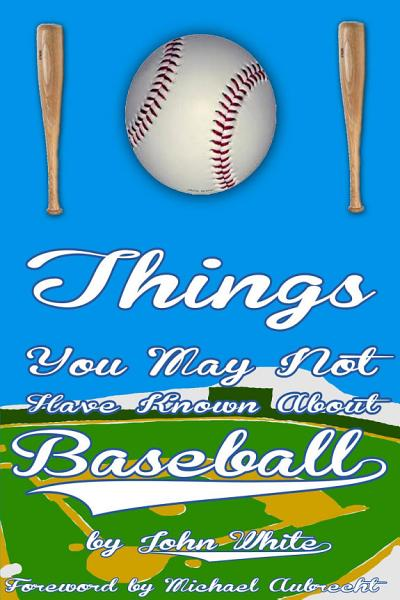 101 Things You May Not Have Known About Baseball PDF