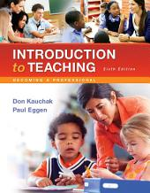 Introduction to Teaching: Becoming a Professional, Edition 6