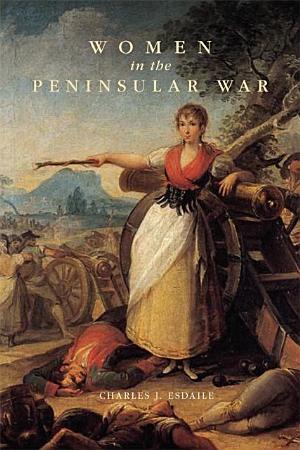 Women in the Peninsular War PDF
