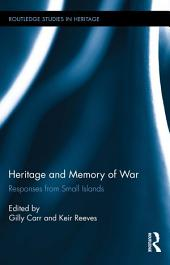Heritage and Memory of War: Responses from Small Islands