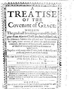 A Treatise of the Covenant of Grace  wherein the graduall breakings out of Gospel grace from Adam to Christ are clearly discovered     Published by Simeon Ash PDF