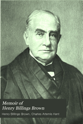 Memoir of Henry Billings Brown, Late Justice of the Supreme Court of the United States: Consisting of an Autobiographical Sketch, with Additions to His Life