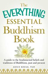 The Everything Essential Buddhism Book Book PDF