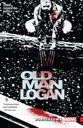 Wolverine: Old Man Logan Vol. 2 - Bordertown