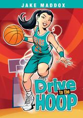 Jake Maddox Girl: Drive to the Hoop
