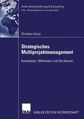 Strategisches Multiprojektmanagement: Konzeption, Methoden und Strukturen