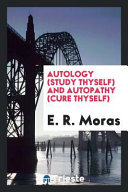 Autology (Study Thyself) and Autopathy (Cure Thyself)