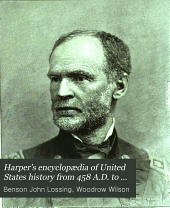 Harper's encyclopædia of United States history from 458 A.D. to 1906: based upon the plan of Benson John Lossing ...