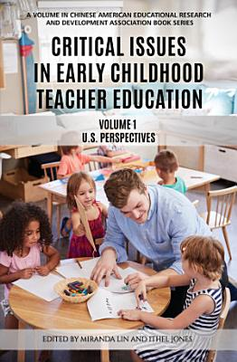 Critical Issues in Early Childhood Teacher Education