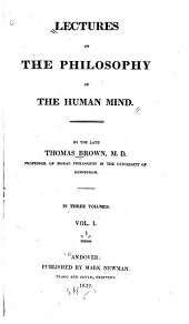 Lectures on the Philosophy of the Human Mind: Volume 1