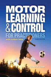 Motor Learning and Control for Practitioners Book