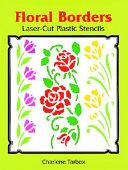 Floral Borders Laser Cut Plastic Stencils