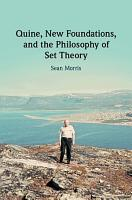 Quine  New Foundations  and the Philosophy of Set Theory PDF