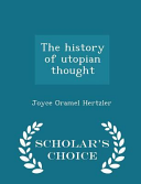 The History of Utopian Thought - Scholar's Choice Edition