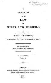 A Treatise on the Law of Wills and Codicils: Volume 2