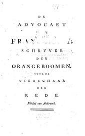 De advocaet van Frank de Vry schryver der orangeboomen voor de vierschaar der rede. Pleidooi van antwoord: Volume 1