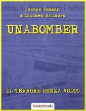 Unabomber. Il terrore senza nome