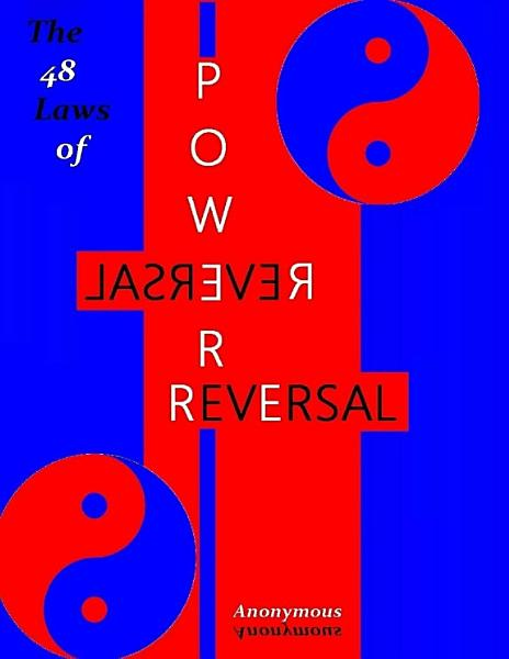 The 48 Laws of Power Reversal