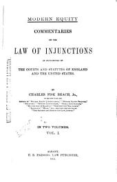 Commentaries on the Law of Injunctions: As Determined by the Courts and Statutes of England and the United States, Volume 1