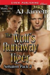 The Wolf's Runaway Tiger [Nehalem Pack 2]
