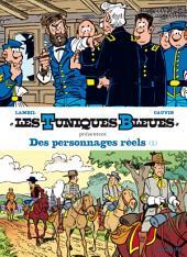 Les Tuniques Bleues présentent - Tome 3 - Des personnages réels 1/2