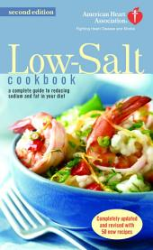 The American Heart Association Low-Salt Cookbook: A Complete Guide to Reducing Sodium and Fat in Your Diet (AHA, American HeartAssociation Low-Salt Cookbook)